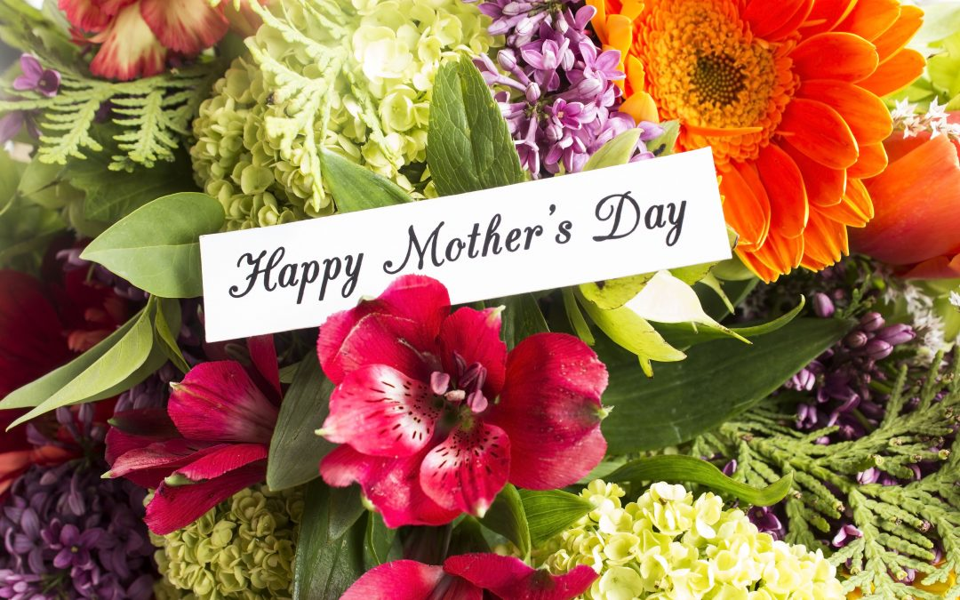 Have A Flower-Filled Mother's Day!